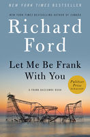 Let Me Be Frank With You, Richard Ford