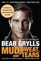 Mud, Sweat, and Tears, Bear Grylls