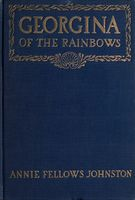 Georgina of the Rainbows, Annie F.Johnston