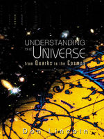 Understanding the Universe, Don Lincoln