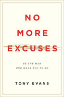 No More Excuses (Updated Edition), Tony Evans