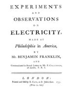 Experiments and Observations on Electricity Made at Philadelphia in America, Benjamin Franklin