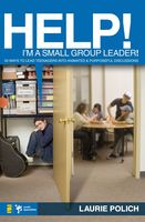 Help! I'm a Small-Group Leader!, Laurie Polich
