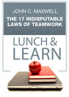 The 17 Indisputable Laws of Teamwork Lunch & Learn, Maxwell John