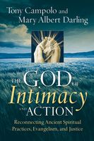 The God of Intimacy and Action, Mary Albert Darling, Tony Campolo