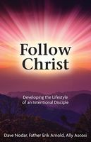 Follow Christ, Ally Ascosi, Dave Nodar, Father Erik Arnold