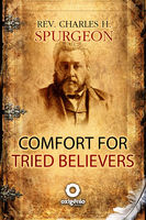 Comfort for Tried Believers, Charles H.Spurgeon