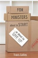 For Ministers about to Start…or about to Give Up, Travis Collins