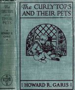The Curlytops and Their Pets / or Uncle Toby's Strange Collection, Howard Roger Garis