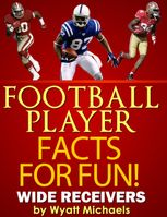 Football Player Facts for Fun! Wide Receivers, Wyatt Michaels