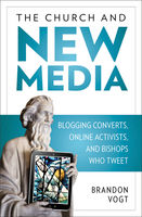 The Church and New Media, Brandon Vogt