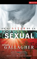 En el altar de la idolatría sexual, Steve Gallagher