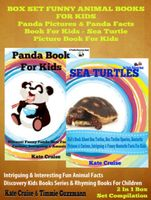 Box Set Funny Animal Books For Kids: Panda Pictures & Panda Facts Book For Kids – Sea Turtle Picture Book For Kids, Kate Cruise