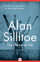 Flame of Life, Alan Sillitoe