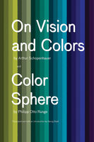 On Vision and Colors; Color Sphere, Arthur Schopenhauer, Philipp Otto Runge