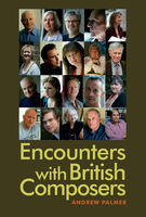 Encounters with British Composers, Andrew Palmer