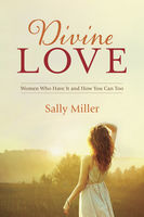 Divine Love, Sally Miller