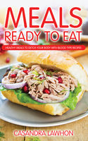 Meals Ready To Eat: Healthy Meals to Detox Your Body with Blood Type Recipes, Casandra Lawhon, Zenobia Brumfield