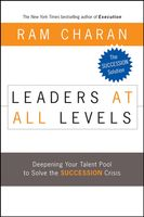 Leaders at All Levels, Ram Charan
