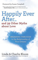 Happily Ever After . . . and 39 Other Myths about Love, Charlie Bloom, Linda Bloom