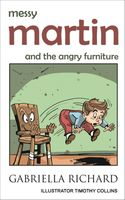 Messy Martin and The Angry Furniture, Gabriella Richard