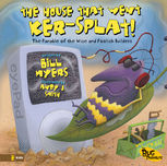 The House That Went Ker---Splat!, Bill Myers