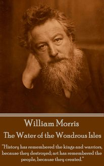 The Water of the Wondrous Isles, William Morris