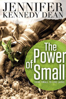 The Power of Small, Jennifer Kennedy Dean