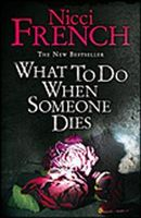 What To Do When Someone Dies, Nicci French