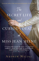 The Secret Life and Curious Death of Miss Jean Milne, Andrew Nicoll