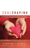Soul Shaping, Kimberly Sowell