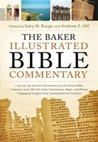 Baker Illustrated Bible Commentary, Andrew E. Hill, Gary Burge