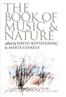 The Book of Music and Nature, David Rothenberg, Marta Ulvaeus