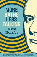 More Baths Less Talking, Nick Hornby