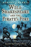 Will Shakespeare and the Pirate's Fire, Robert Harris