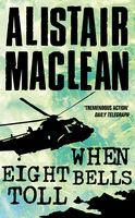 When Eight Bells Toll, Alistair MacLean