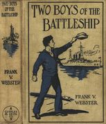 Two Boys of the Battleship / or For the Honor of Uncle Sam, Frank V.Webster
