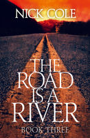 The Road is a River, Nick Cole
