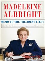 Memo to the President Elect, Madeleine Albright
