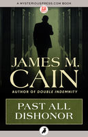 Past All Dishonor, James Cain