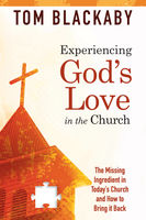 Experiencing God's Love in the Church, Tom Blackaby