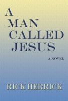 A Man Called Jesus, Rick Herrick