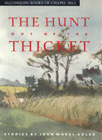 The Hunt Out of the Thicket, John Morel Adler