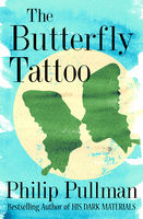 Butterfly Tattoo, Philip Pullman