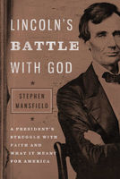 Lincoln's Battle with God, Stephen Mansfield
