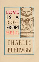 Love is a Dog from Hell, Charles Bukowski