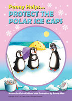 Penny Helps Protect the Polar Ice Caps, Claire Culliford