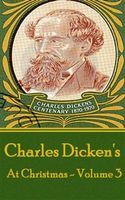 Charles Dickens - At Christmas - Volume 3, Charles Dickens