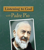 Listening to God with Padre Pio, Eileen Dunn Bertanzetti