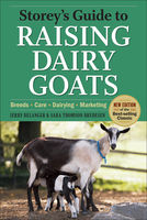 Storey's Guide to Raising Dairy Goats, 4th Edition, Jerry Belanger